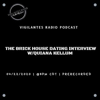 The Brick House Dating Interview w/Quiana Kellum.
