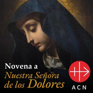 Novena a Nuestra Señora de los Dolores - Día 8