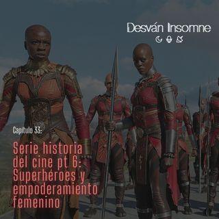 Capítulo 33: Serie historia del cine pt 6- Superhéroes y empoderamiento femenino