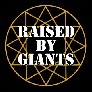 Raised By Giants
