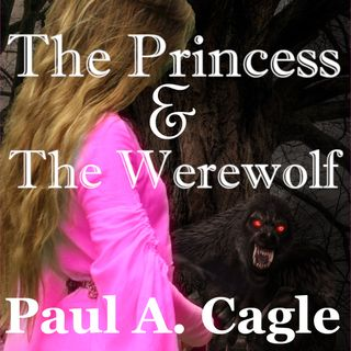 The Princess and the Werewolf - Short Story