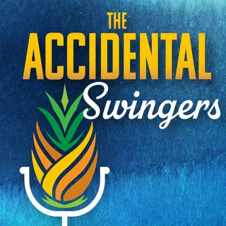 How to become an Accidental Swinger