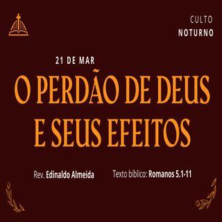 O Perdão de Deus e Seus Efeitos (Romanos 5:1-11) - Edinaldo Almeida