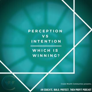 Perception versus intention. Which is winning?