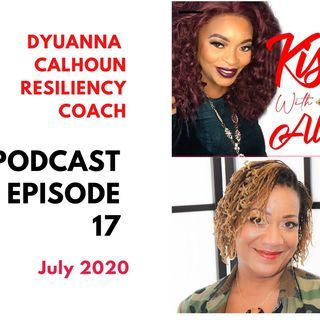 KISSS Conversation With Resiliency Coach Dyuanna Calhoun