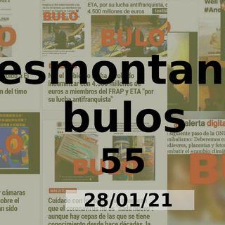 Desmontando Bulos 55 (28/01/21)