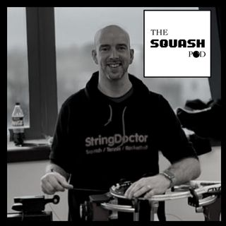 The Squash Pod welcomes The String Doctor.