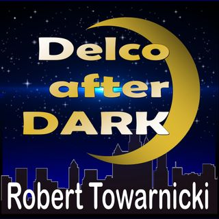 Robert Towarnicki Delco AFter Dark  2-19-21