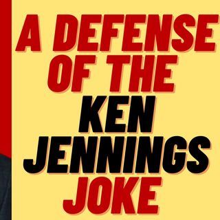 A DEFENSE OF THE KEN JENNINGS WHEELCHAIR JOKE