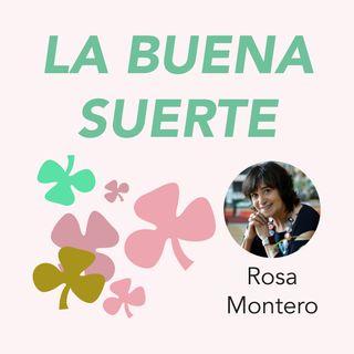 Rosa Montero presenta La buena suerte