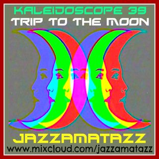 Jazzamatazz - Trip To The Moon - Kaleidoscope 89