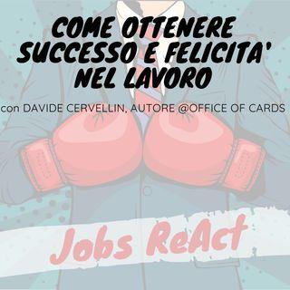 JR 12 | Come ottenere successo e felicità nel lavoro - con Davide Cervellin