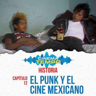 Historia - Capítulo 13: El punk y el cine mexicano