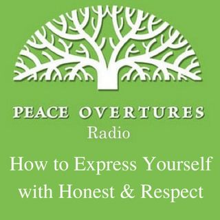 Ep 24 - How To Express Yourself With Honesty & Respect - 2.12.15