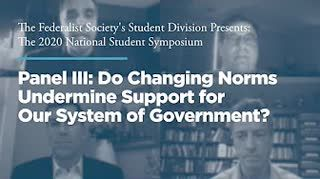 Panel III: Do Changing Norms Undermine Support for Our System of Government?