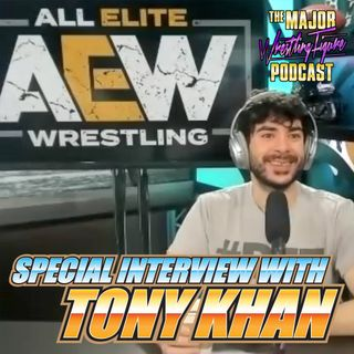 Special Edition Interview w/ Tony Khan