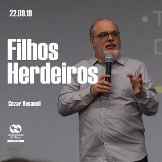 Filhos Herdeiros  //  pr Cézar Rosaneli