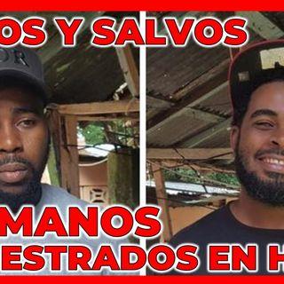 SANOS Y SALVO HERMANOS DOMINICANOS SECUESTRADOS EN HAITÍ