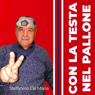 Puntata 2 :::: Con la Testa nel Pallone :::: L'Editoriale del mitico Stefanino De Maria - mercoledì 19 Febbraio 2020
