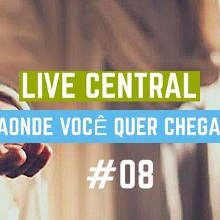 Central #02- Aonde você quer chegar?