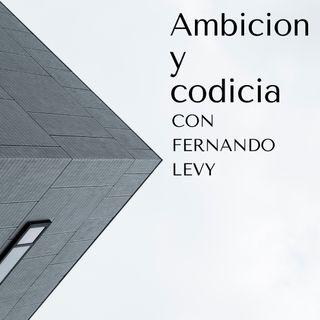 EPISODIO 33- AMBICION Y CODICIA