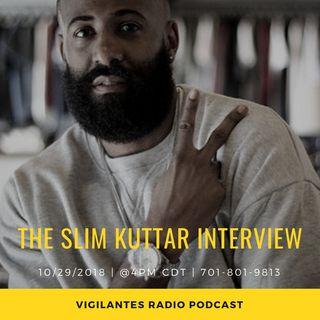 The Slim KuttaR Interview.