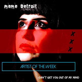 Artist of  the week, Meme Detroit