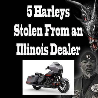 5 Harleys Stolen From an Illinois Dealership