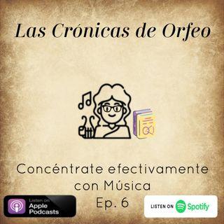 Episodio 6:  Concéntrate efectivamente con Música