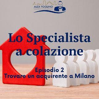 Trovare un acquirente a Milano