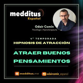 #102 Hipnosis para Atraer Buenos Pensamientos | Hipnosis de Atracción | Odair Comin