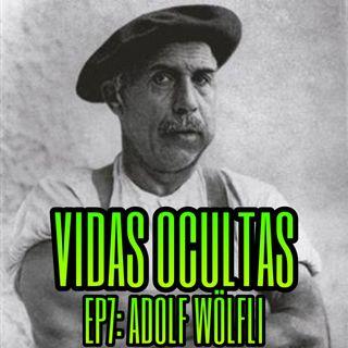 EP7: ADOLF WÖLFLI