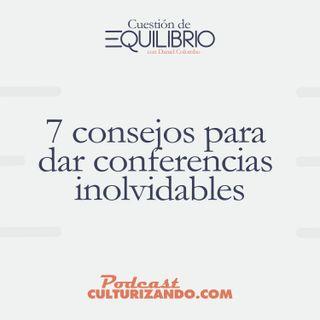 7 consejos para dar conferencias inolvidables • Motivación y Liderazgo • Culturizando