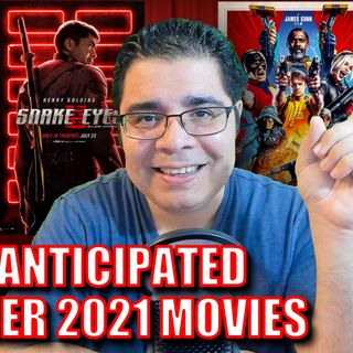 My Most Anticipated Films of Summer 2021 | Episode #185
