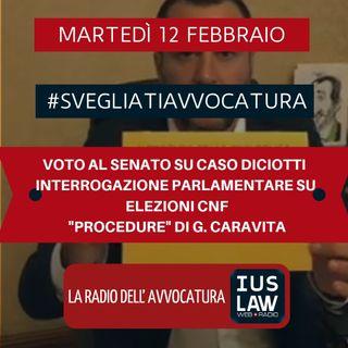 """VOTO AL SENATO SU CASO DICIOTTI – INTERROGAZIONE PARLAMENTARE SU ELEZIONI CNF – """"PROCEDURE"""" DI G. CARAVITA – #SvegliatiAvvocatura"""