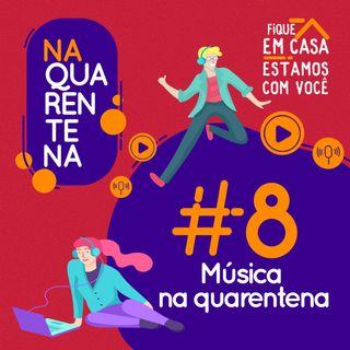 #8 Música na Quarentena