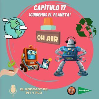 Capítulo 17: ¡CUIDEMOS EL PLANETA!