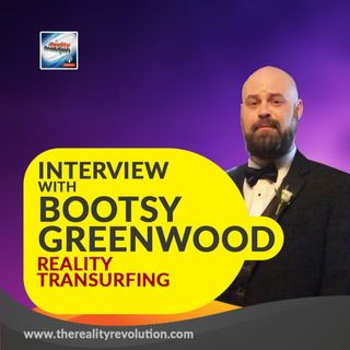 Interview with Bootsy Greenwood - Teacher and Narrator of Reality Transurfing and Tufti The Priestess