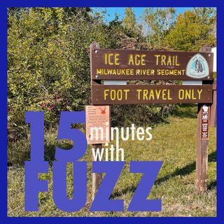 15 Minutes on The Ice Age Trail