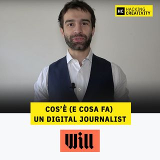 38 - Cos'è (e cosa fa) un digital journalist