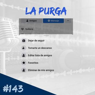 Episodio 143 - La Purga