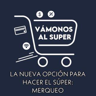 Vámonos al Super - La nueva opción para ir al super con MERQUEO