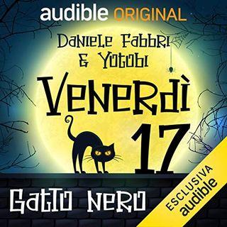 Venerdì 17. Il gatto nero - Daniele Fabbri & Yotobi