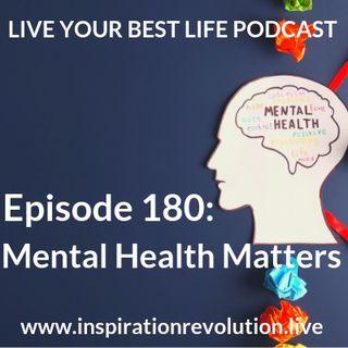 Ep 180 - Mental Health Matters