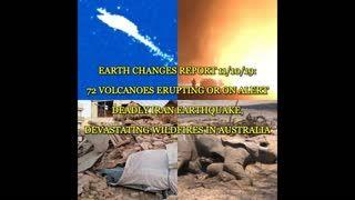 EARTH CHANGES REPORT 11 10 19 72 VOLCANOES ERUPTING OR ON ALERT, DEADLY IRAN QUAKE, DEVASTATING AUS