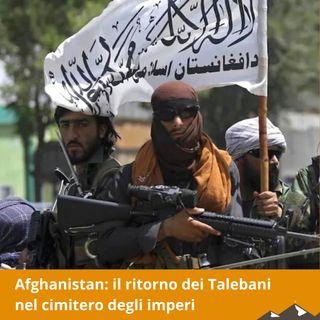 Afghanistan: il ritorno dei Talebani nel cimitero degli imperi