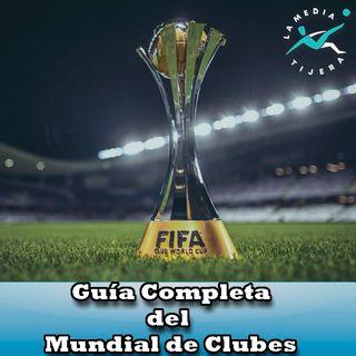 Guía Completa Del Mundial de Clubes