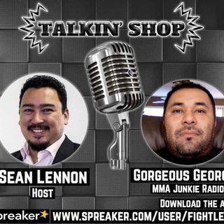 "Talkin Shop w ""Gorgeous"" George Garcia February 27th, 2019"