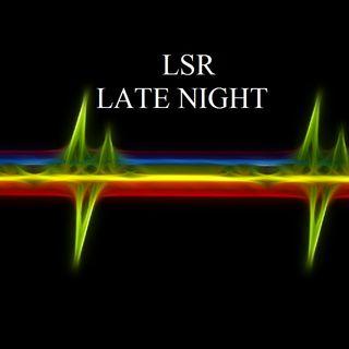 LSR Late Night via Spreaker (8-19-17)