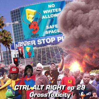 CTRL ALT RIGHT Episode 29 Gross Toxicity